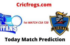 Titans vs Knights 1st Match Today Match Prediction Aaj ka match koun jitega