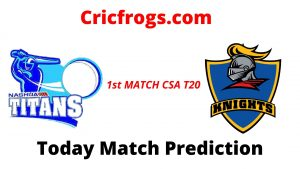 Titans vs Knights 1st Match Today Match Prediction Aaj ka match koun jitega